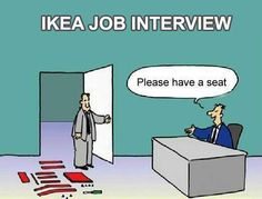 """""""@Brilliant_Ads: IKEA Job Interview pic.twitter.com/xNIgjujoLL""""  In a difficult economic environment, every opportunity is a challenge."""