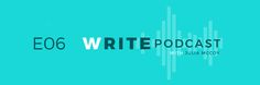 The Write Podcast, E06: Talking Life, Entrepreneurship, Guest Blogging, & Content Marketing