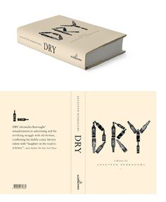 alcohol and alcoholism in dry by augusten burroughs Augusten burroughs, best known for his book-turned-movie running with  scissors, wrote with the same dry insight and wit for his memoir, dry  she  explores her experience with binge drinking as a teenage girl and how it's often  used as a.