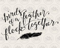 Birds Of A Feather Flock Together Vector Handwritten Silhouette Calligraphy File svg pdf dxf png DIY Sign Making Wall Art