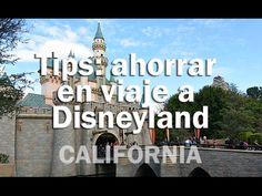 7 tips para ahorrar en tu visita a Disneyland