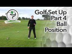 Golf Set Up Part 4 - Golf Ball Position
