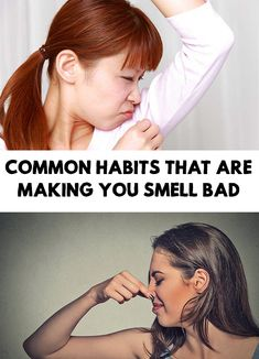The nightmare scenario is to smell bad in the most unsuitable moment and you don't know why! Here are some Common Habits That Are Making You Smell Bad