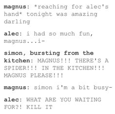 I'm totally with Simon and Alec __                  KILL THE SPIDER