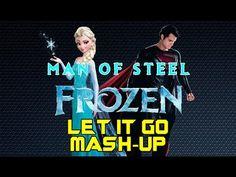 Man Of Steel / Frozen Mash-Up: Let It Go