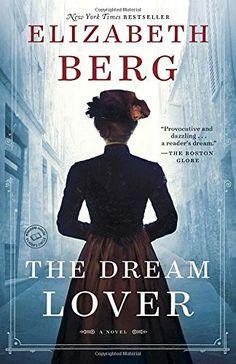 The Dream Lover: A Novel by Elizabeth Berg https://www.amazon.com/dp/0345533801/ref=cm_sw_r_pi_dp_x_tiTpyb6GPRZB8
