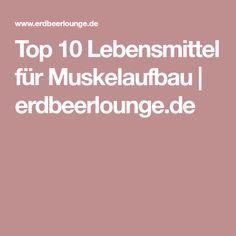 Top 10 Lebensmittel für Muskelaufbau | erdbeerlounge.de