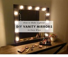 Are you dreaming of becoming a great make-up artist one day? If the answer yes, you surely need to own the DIY vanity mirrors with lights.
