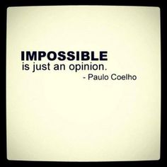 Impossible-Im possible. Hey I troed