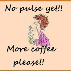 More coffee.....