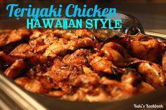 Kuki's Kookbook: Teriyaki Chicken- Hawaiian Style