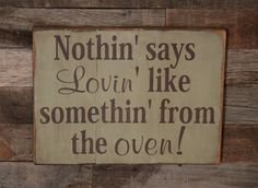 Items op Etsy die op Large Wood Sign - Nothin says loving like something from the oven - Subway Sign lijken Wood Signs Sayings, Diy Wood Signs, Pallet Signs, Rustic Signs, Sign Quotes, Wall Sayings, Wall Quotes, Kitchen Quotes, Kitchen Signs