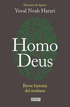 Homo Deus : breve historia del mañana / Yuval Noah Harari http://fama.us.es/record=b2734785~S5*spi