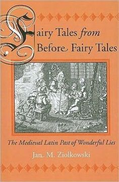 Fairy Tales From Before Fairy Tales: The Medieval Latin Past of wonderful Lies by Jan M. Ziolkowski
