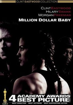 Million Dollar Baby (2004) Despondent over a painful estrangement from his daughter, trainer Frankie Dunn (Clint Eastwood, who also directs) isn't prepared for boxer Maggie Fitzgerald (Hilary Swank) to enter his life. But Maggie's determined to go pro -- and to convince Dunn and his cohort (Morgan Freeman) to help her. This multiple Oscar winner picked up acting honors for Swank and Freeman as well as statues for Best Director and Best Picture.