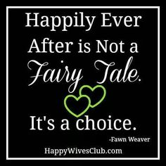 Happily ever after IS a choice.
