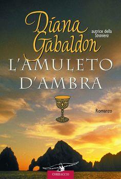 Amore e altri demoni: L'AMULETO D'AMBRA (La Saga di Jamie e Claire Vol II)