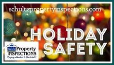 http://schultzpropertyinspections.com/2017/10/holiday-safety-2/
