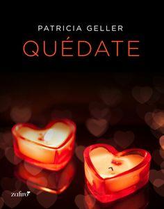 Patricia Geller - Quédate Relato de Las chicas del servicio
