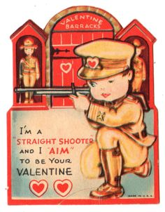 """Interesting World War II themed card. """"I'm a 'straight shooter' and I 'aim' to be your valentine."""" #vintage #valentine #army #fun #cute #adorable check out the full article at http://inondate.ie/fun/vintage-valentines-cards/"""
