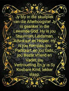 Jy is Sy kind Evening Greetings, Goeie Nag, Goeie More, Afrikaans Quotes, Prayer Board, Positive Thoughts, Christian Quotes, Poems, Prayers