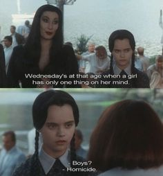 homicide - wednesday addams - addams family values The Addams Family, Adams Family, Addams Family Quotes, Addams Family Values, Family Family, Family Humor, Family Movies, Funny Shit, The Funny