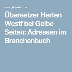 Übersetzer Herten Westf bei Gelbe Seiten: Adressen im Branchenbuch