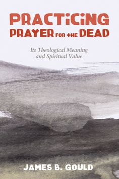 Practicing Prayer for the Dead (eBook)