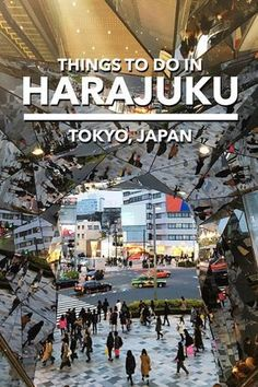A detailed list of things to do in Harajuku, Tokyo, Japan. Tokyo travel Japan travel Harajuku things to do Harajuku food Harajuku shopping Tokyu Plaza Tokyo Japan Travel, Japan Travel Guide, Asia Travel, Japan Trip, Tokyo Trip, Beach Travel, Tokyo Japan Fashion, Tokyo City, London Travel