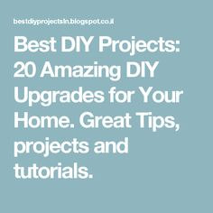 Best DIY Projects: 20 Amazing DIY Upgrades for Your Home. Great Tips, projects and tutorials.