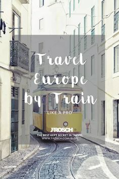 FROSCH Travel Blog // How to Travel Europe by Train Like a Pro // Read more at www.frosch.com/blog