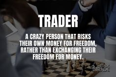 Trader - A crazy person that risks their own money for freedom, rather than Exchanging their freedom for money. #Quoteoftheday #Forexmotivation #Money #Success Stock Market For Beginners, Trading Quotes, Penny Stocks, Millionaire Quotes, Marketing Quotes, Sales And Marketing, Crazy Person, Lesson Quotes, Stock Market Quotes