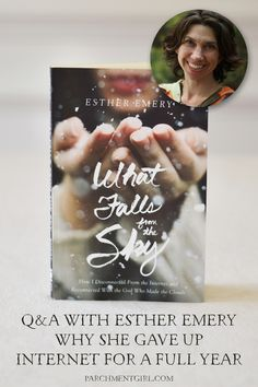 In this interview with author Esther Emery, we chat about her new memoir,–What Falls from the Sky–unplugging from the Internet, + rediscovering faith.