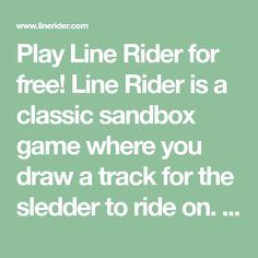Play Line Rider for free! Line Rider is a classic sandbox game where you draw a track for the sledder to ride on. Teaching Music, Teaching Resources, Mental Health Resources, You Draw, Music Games, Sandbox, Line, Track, Concept