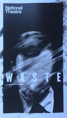 Waste by Harley Granville Barker, Lyttleton Theatre. With Olivia Williams, Charles Edwards. Nov 2015.