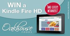 Enter this great competition to win a Kindle Fire from @oakhousefoods!