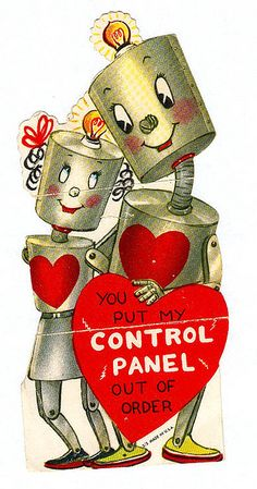 Vintage Valentine Card | You put my control panel out of order
