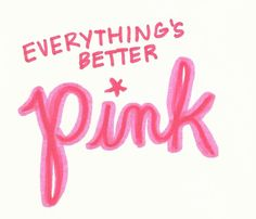 Everything's Better Pink