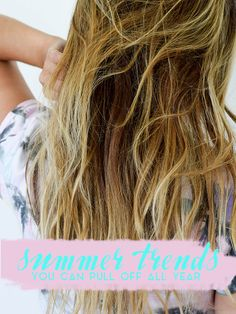 Summer Beauty & Fashion Trends to Keep Around All Year