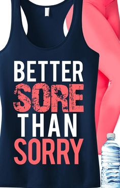 Better SORE than SORRY! Motivation for a tough #Workout. Navy blue racer-back with coral print. Only $24.99, click here to buy http://nobullwoman-apparel.com/collections/fitness-tanks-workout-shirts/products/better-sore-than-sorry-workout-tank