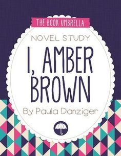 I, Amber Brown by Paula Danziger Novel Study $