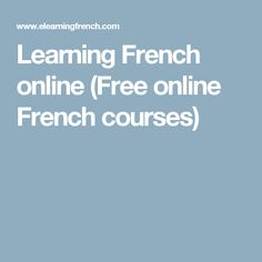 Learn French Online for Free - Free French Lessons Free Online French Courses, French Lessons Online, Free French Lessons, Learn French Online, Free In French, French Resources, Sign Language, French Language, Learning French