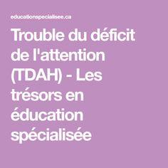 Trouble du déficit de l'attention (TDAH) - Les trésors en éducation spécialisée