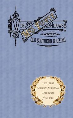 What Mrs. Fisher Knows About So. Cooking (Cooking in America) by Abby Fisher Mrs Mrs, http://www.amazon.com/gp/product/1557094039/ref=cm_sw_r_pi_alp_LStlqb0877A6T