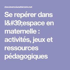 Se repérer dans l'espace en maternelle : activités, jeux et ressources pédagogiques