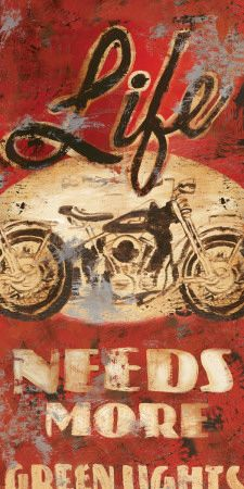 Giclee Print: Green Lights by Rodney White : Motorcycle Posters, Motorcycle Quotes, Motorcycle Art, Bike Art, Motorcycle Garage, Rockers, Vintage Signs, Vintage Posters, Art Posters