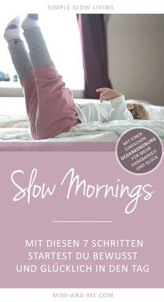 Slow Mornings: 7 steps to start the day consciously and happily via Mini and Me by Jeannine - Mom an All Family, Family Life, Family Travel, Kids And Parenting, Parenting Hacks, Slow Mornings, Mental Training, Start The Day, Working Moms