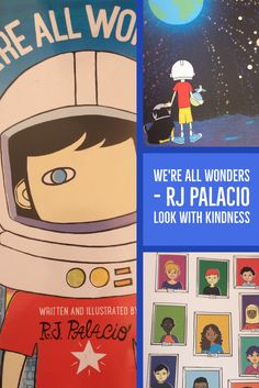 We're All Wonders - RJ Palacio Teach children about celebrating differences and looking with kindness.