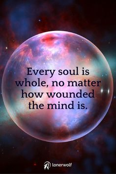 Every soul is whole.
