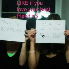 I love this Bc its so true.. I love my best friend!! <3